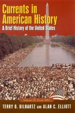Currents in American History: A Brief History of the United States, by Bilhartz, 3rd Revised Edition,  Volume 2: From 1861 9780765618191