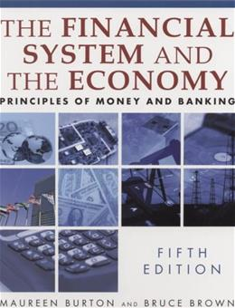 Financial System of the Economy: Principles of Money and Banking, by Burton, 5th Edition 9780765622464