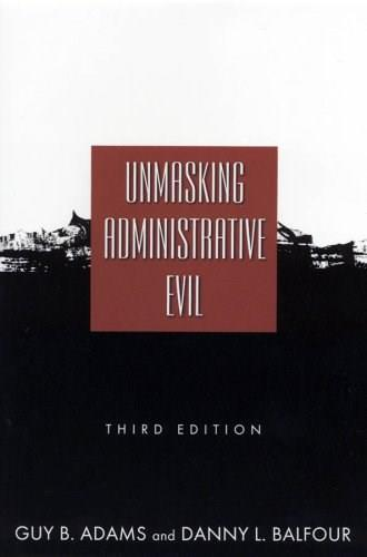 Unmasking Administrative Evil, by Adams, 3rd Edition 9780765623317