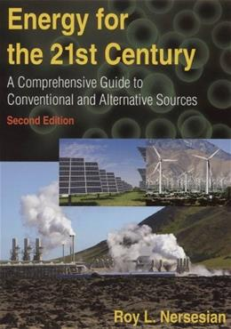 Energy for the 21st Century: A Comprehensive Guide to Conventional and Alternative Services, by Neresoam 9780765624130