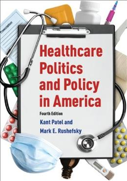 Healthcare Politics and Policy in America: 2014 9780765626059