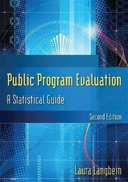 Public Program Evaluation: A Statistical Guide, by Langbein, 2nd Edition 9780765626127