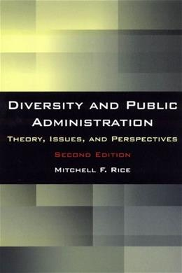 Diversity and Public Administration: Theory, Issues, and Perspectives, by Rice 9780765626332