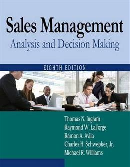 Sales Management: Analysis and Decision Making, by Ingram, 8th Edition 9780765626400
