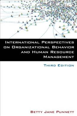 International Perspectives on Organizational Behavior and Human Resource Management, by Punnett, 3rd Edition 9780765631084