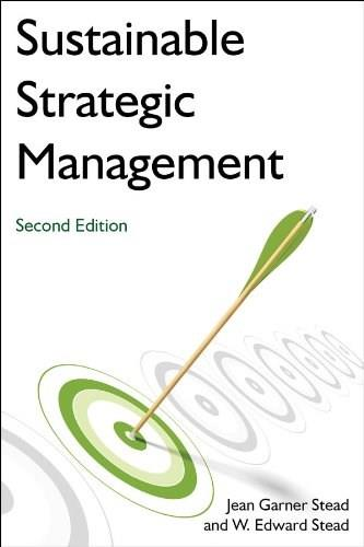 Sustainable Strategic Management, by Stead, 2nd Edition 9780765635457