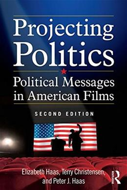 Projecting Politics: Political Messages in American Films 2 9780765635976
