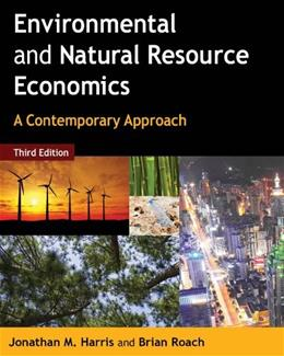 Environmental and Natural Resource Economics: A Contemporary Approach 3 9780765637925