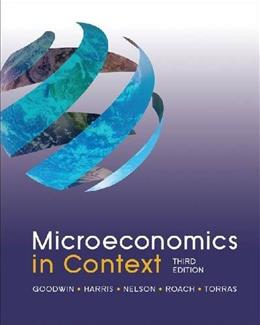 Microeconomics in Context, 3rd Edition 9780765638786