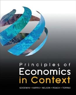 Principles of Economics in Context, by Goodwin 9780765638823