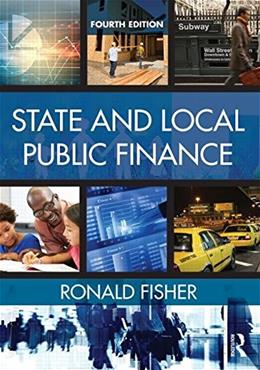 State and Local Public Finance, by Fisher, 4th Edition 9780765644275