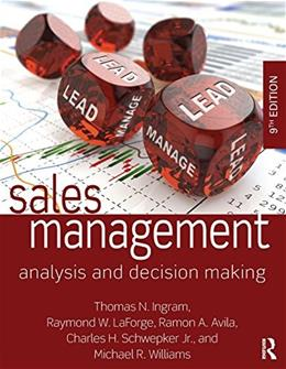 Sales Management: Analysis and Decision-Making, by Ingram, 9th Edition 9780765644510