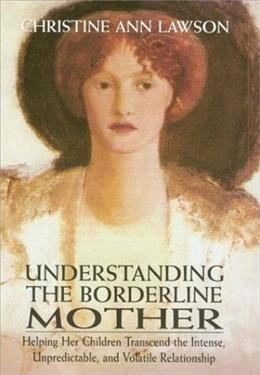 Understanding the Borderline Mother, by Lawso 9780765702883