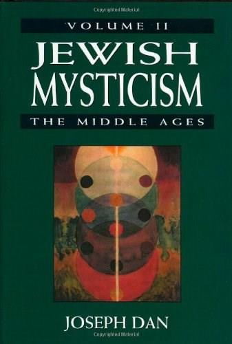 Jewish Mysticism: The Middle ages (Jewish Mysticism in the High Middle Ages) (Volume 2) 9780765760081