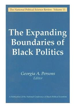 The Expanding Boundaries of Black Politics (National Political Science Review Series) 1 9780765803757