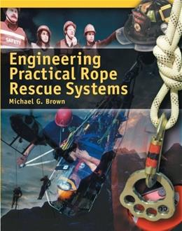 Engineering Practical Rope Rescue Systems, by Brown 9780766801974