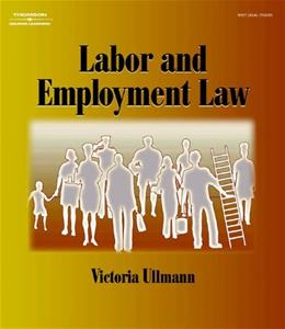 Labor and Employment Law, by Ullmann 9780766835863