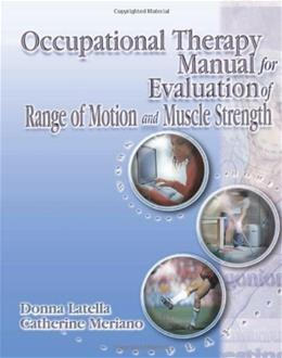 Occupational Therapy Manual for Evaluation of Range of Motion and Muscle Strength, by Latella 9780766836273