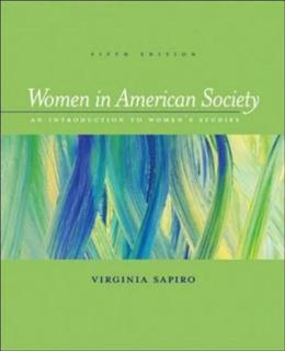 Women in American Society: An Introduction to Womens Studies, by Sapiro, 5th Edition 9780767416399