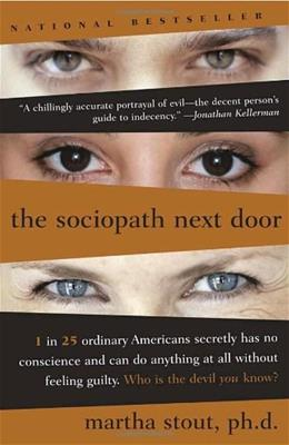 Sociopath Next Door: The Ruthless vs the Rest of Us, by Stout 9780767915823