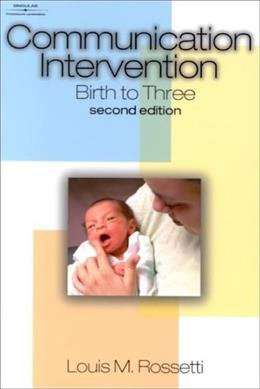 Communication Intervention, by Rossetti, 2nd Edition 9780769300931