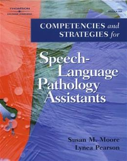 Competencies and Strategies for Speech-Language Pathologist Assistants, by Moore 9780769302485