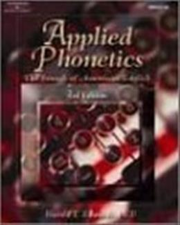 Applied Phonetics: The Sounds of American English, 3rd Edition 9780769302607
