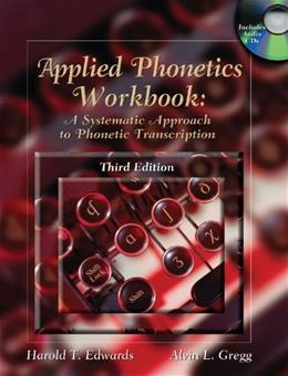 Applied Phonetics Workbook: A Systematic Approach to Phonetic Transcription 3 w/CD 9780769302614