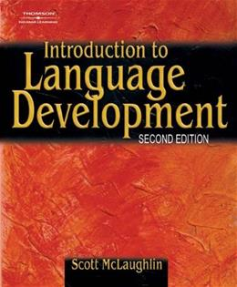 Introduction to Language Development, by McLaughlin, 2nd Edition 9780769302652