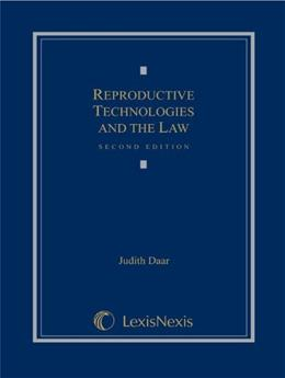 Reproductive Technologies and the Law, by Daar, 2nd Edition 9780769846033