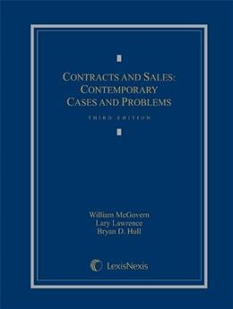 Contracts and Sales: Contemporary Cases and Problems, by Lawrence, 3rd Edition 9780769847276