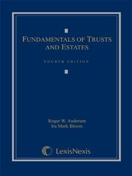 Fundamentals of Trusts and Estates, by Andersen, 4th Edition 9780769847290