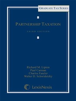 Partnership Taxation, by Lipton, 3rd Edition 9780769849034