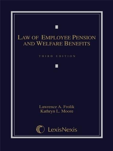 Law of Employee Pension and Welfare Benefits, by Frolik 9780769852805