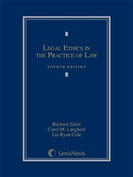 Legal Ethics in the Practice of Law (2013) 4 9780769852836