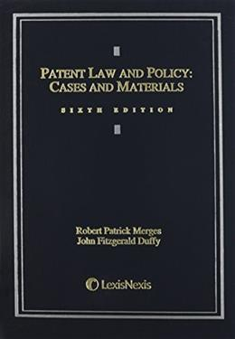Patent Law and Policy: Cases and Materials (2013) 6 9780769857688