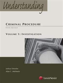Understanding Criminal Procedure, by Dressler, 6th Edition 9780769862989