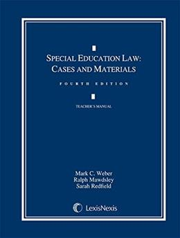Special Education Law: Cases and Materials, by Weber, 4th Edition 9780769865058