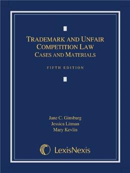 Trademark and Unfair Competition Law: Cases and Materials 5 9780769865683