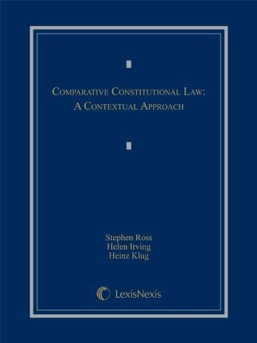 Comparative Constitutional Law: A Contextual Approach, by Ross 9780769866499