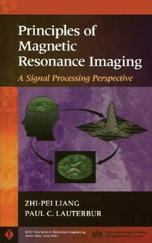 Principles of Magnetic Resonance Imaging: A Signal Processing Perspective, by Liang 9780780347236