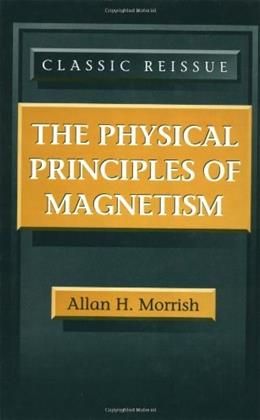 Physical Principles of Magnetism, by Morrish 9780780360297