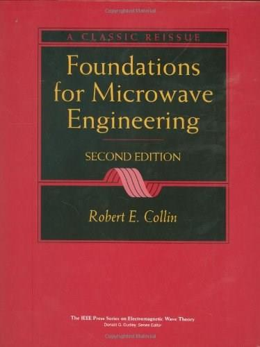 Foundations for Microwave Engineering, by Collin, 2nd Edition 9780780360310