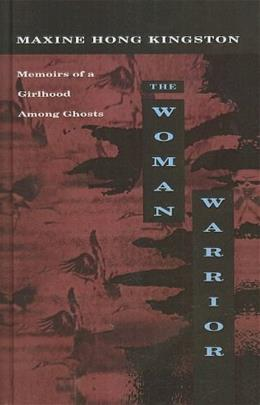 Woman Warrior: Memoirs of a Girlhood Among Ghosts, by Kingston 9780780736849