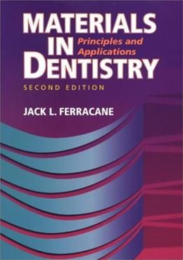 Materials in Dentistry: Principles and Applications, by Ferracane, 2nd Edition 9780781727334