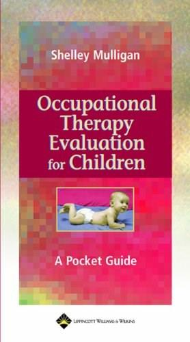 Occupational Therapy Evaluation for Children: A Pocket Guide, by Mulligan 9780781731638