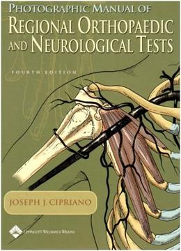 Photographic Manual of Regional Orthopaedic and Neurological Tests, by Cipriano, 4th Edition 9780781735520
