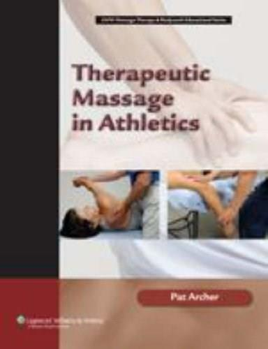 Therapeutic Massage in Athletics, by Archer 9780781742696