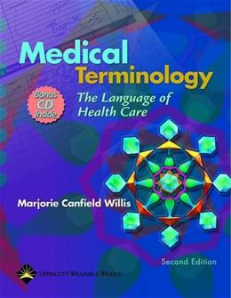 Medical Terminology: The Language of Health Care, by Willis, 2nd Edition, Worktext 2 PKG 9780781745109