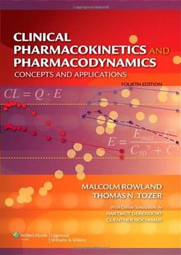 Clinical Pharmacokinetics and Pharmacodynamics: Concepts and Applications, by Rowland, 4th Edition 4 PKG 9780781750097